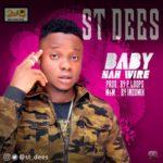 """St. Dees – """"Baby Nah Wire"""" B.N.W. (Prod. PLoops & Boom Beats)"""