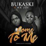 "Bukaski – ""Come to Me"" f. Mr Joe"