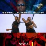 "[Video] Oodera – ""Nkwu"" ft Ruffcoin x Quincy (Dir By Avalon Okpe)"