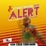 "[Audio + Video] Gthree Mayami – ""Alert"" (Prod. by Donkayyz)"