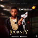 """Tony Fresh – """"Journey"""""""