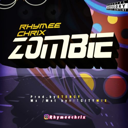 "Rhymee Chrix – ""ZOMBIE"""