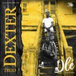 "Dexter Miles – ""Ole"" ft. Trod (Prod. By Dawie)"