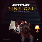"Jetplay – ""Fine Gal"""