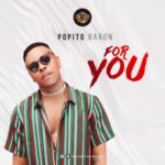 "[Audio + Visualizer] Popito Baron – ""For You"""