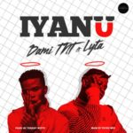 "Dami TNT x Lyta – ""Iyanu"""