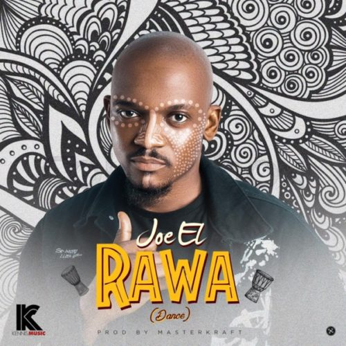 "Joe El – ""Rawa"" (Dance) [Prod. by Masterkraft]"
