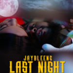 "[Video | Audio] JayBleeng – ""Last Night"""