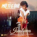 """Iseoluwa – """"Mo Ti G'oke"""""""