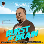 "NeyoOsha – ""Burst My Brain"" (Prod. By Damespro)"