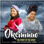"Chioma Jesus x Mercy Chinwo – ""Okemmuo"" (The Greatest Spirit)"