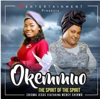 "Chioma Jesus x Mercy Chinwo – ""Okemmuo"""
