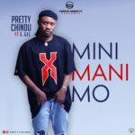 "PrettyChindu – ""Mini Mani Mo"" ft. S Gee (Prod. By Showboy)"