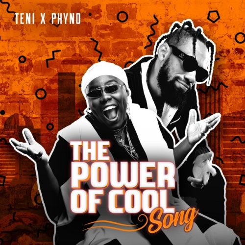 Download music: Teni x Phyno – Power Of Cool