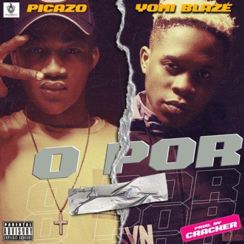 Picazo x Yomi Blaze – O Por