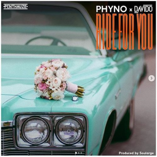 "Phyno – ""Ride For You"" ft. Davido"