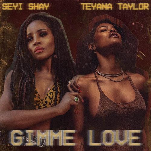 """Seyi Shay – """"Gimme Love"""" (Remix) ft. Teyana Taylor"""