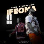 "Sokid – ""Ifeoma"" f. Barry Jhay"