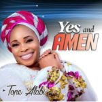 "Tope Alabi – ""Yes And Amen"""