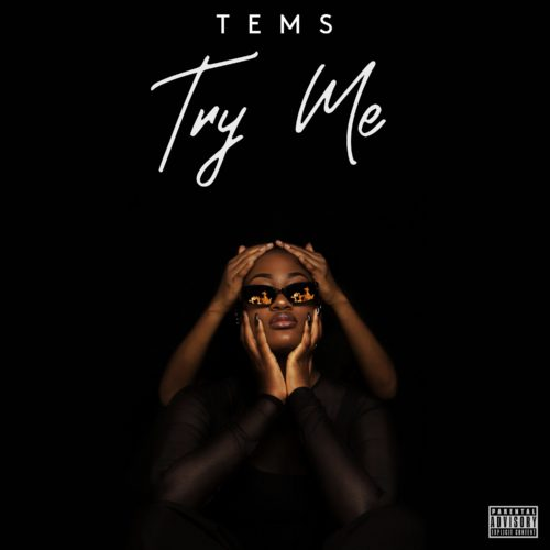"Tems - ""Try Me"""