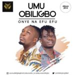 """Umu Obiligbo – """"Onye Na Efu Efu"""""""