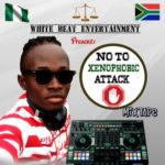 "DJ White Beat – ""No To Xenophobia Mixtape"""