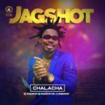 "[Video] Jagshot – ""Chalacha Amplified"""