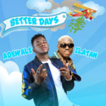 "Adewale x Zlatan Ibile – ""Better Days"""