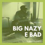 """Big Nazy – """"E bad"""" f. Speed Darlington"""
