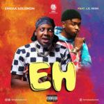"Emeka Solomon – ""EH"" ft. Lil Kesh"