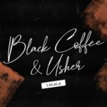 "Black Coffee x Usher – ""LaLaLa"" (OUT NOW!)"
