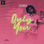 "Sconty – ""Only You"""