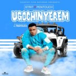 "Strit X Pentouch – ""Ugochinyerem"""