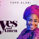 "[Lyrics] Tope Alabi – ""Yes And Amen"""