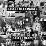 "Street Billionaires – ""Street Born"" (The EP)"