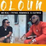"[Video] Mr Real – ""Oloun"" ft. Phyno x Reminisce x DJ Kaywise"