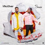 "[VIDEO]: Vikoliver – ""Penetrate"" f. Skibii"