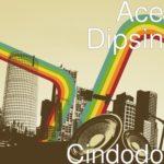 "Ace Dipsin – ""Cindodo"""