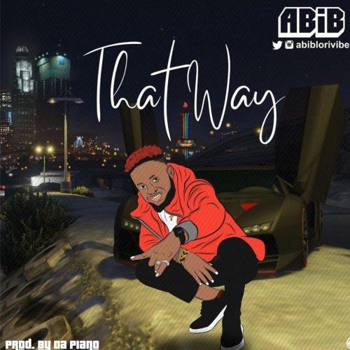 "Abib - ""That Way"" (Prod. By DaPiano)"