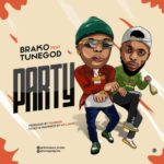 "Brako – ""Party"" ft. Tunegod"