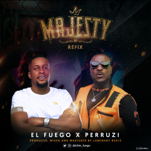 [Song + Video] Peruzzi x El fuego – Majesty (Remix)