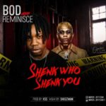 "[VIDEO & AUDIO] B.O.D – ""Shenk Who Shenk You"" ft. Reminisce"