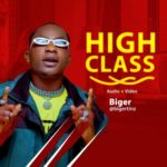 "VIDEO | AUDIO: Biger – ""High Class"" 