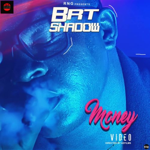 "[Video] BRT Shadow – ""Money"" (Dir. AEfilms)"