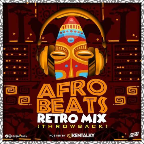 "DJ Kentalky – ""Afrobeat Retro Mix"" (Naija Throwback)"