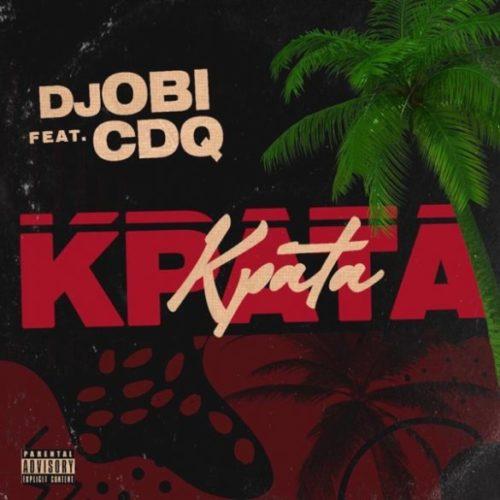 """DJ Obi x CDQ – """"Kpata Kpata"""""""
