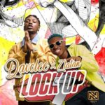 "[Lyrics] Davolee x Zlatan – ""Lock Up"""