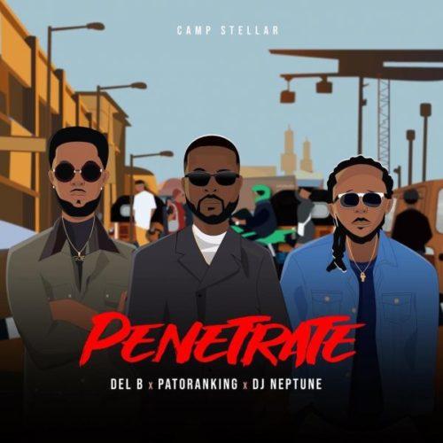 "Patoranking x DJ Neptune x Del B – ""Penetrate"""