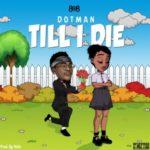 """Dotman – """"Till I Die"""" (Prod. by Vstix)"""