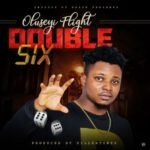 "[Audio | Visualizer] : Oluseyi flight – ""Double 6"" (Prod by Killertunes)"